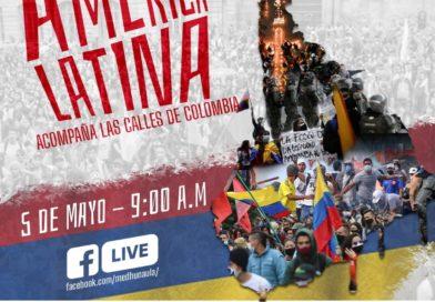 """Transmisión de la campaña """"América Latina acompaña las calles de Colombia"""""""