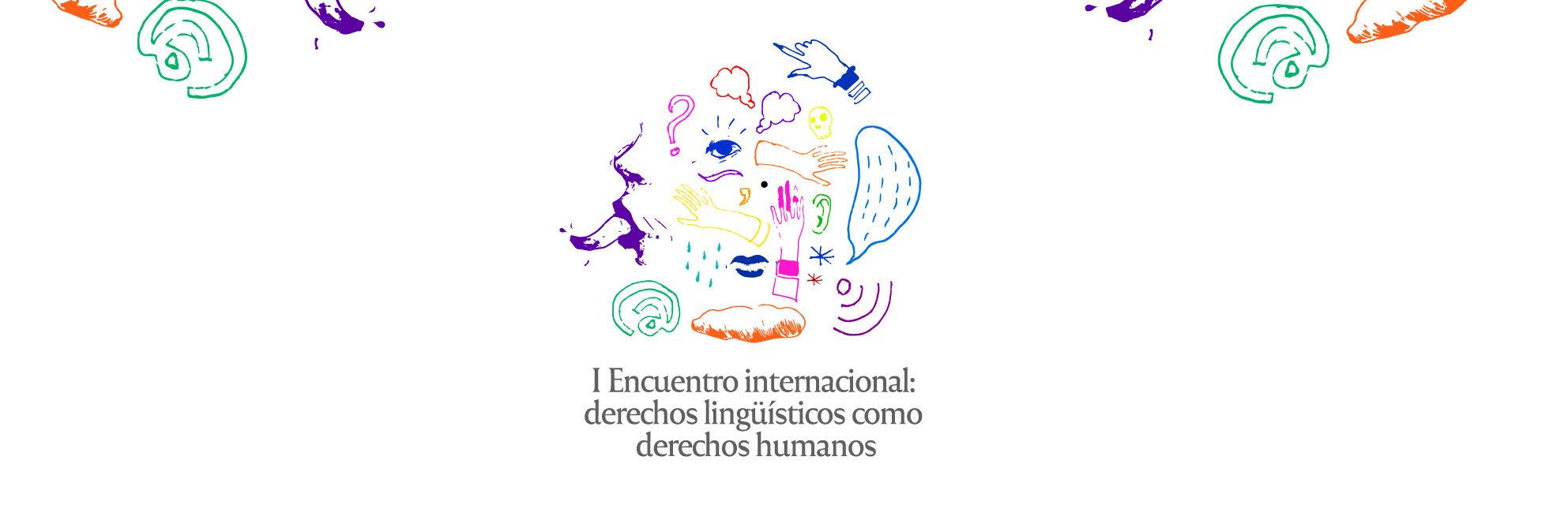 I Encuentro Internacional: derechos lingüisticos como derechos humanos