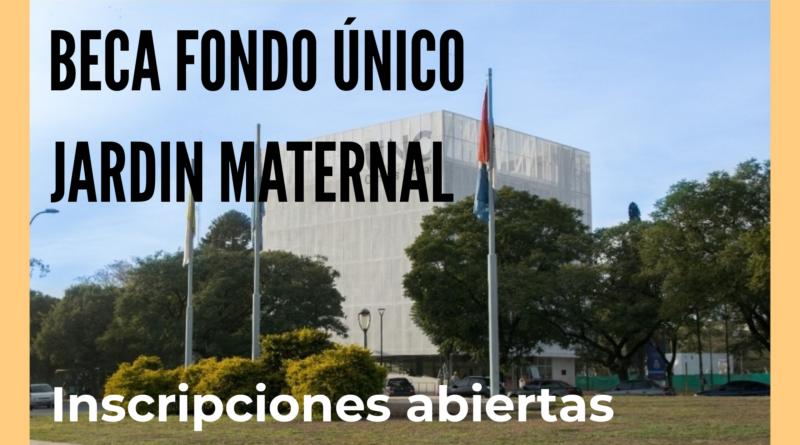 Inscripciones 2021 a la Beca de Fondo Único y el Jardín Maternal