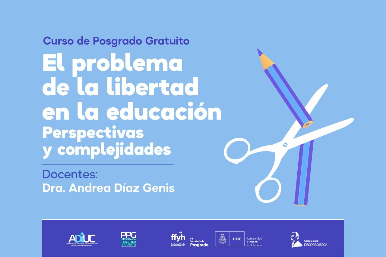 """Curso de Posgrado Gratuito: """"El problema de la libertad en la educación. Perspectivas y complejidades"""""""