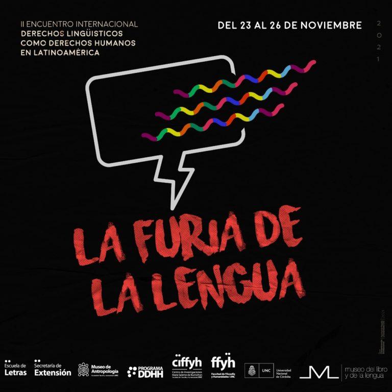 II Encuentro Internacional: derechos lingüísticos como derechos humanos en Latinoamérica / LA FURIA DE LA LENGUA