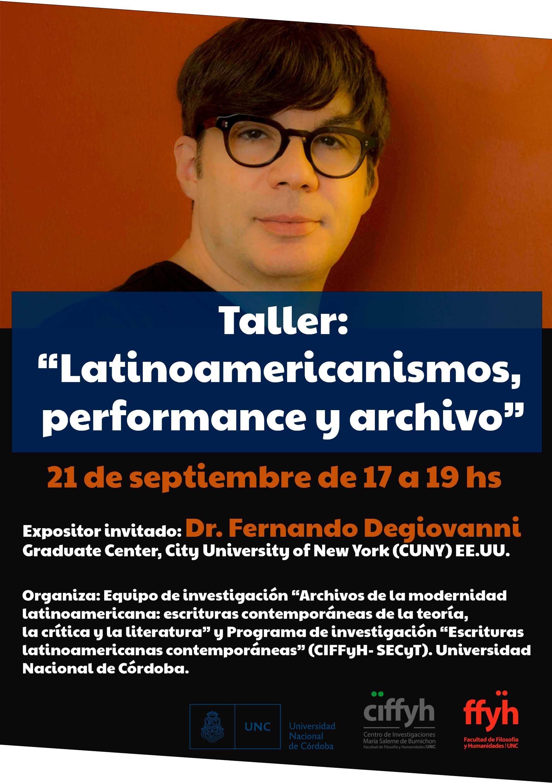 "Taller ""Latinoamericanismos, Performance y Archivo"" con Fernando Degiovanni"